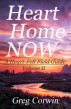 Heart, Home, Now by Greg Corwin