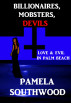 Billionaires, Mobsters, Devils...Love & Evil In Palm Beach by PamelaSouthwoodBooks