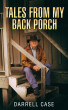 Tales from My Back Porch by Darrell Case