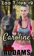 Caroline - Zoo Tales #9 by Kelly Addams