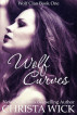 Wolf Curves (Wolf Clan 1) by Christa Wick