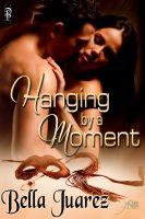 Bella Juarez - Hanging by a Moment