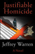 Justifiable Homicide by Jeffrey Warren