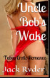 Uncle Bob's Wake by Jack Ryder