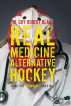 Real Medicine Alternative Hockey: If Only This Stethoscope Could Talk by Dr. Guy Robert Blais