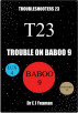 Trouble on Baboo 9 (Troubleshooters 23) by Dr E J Yeaman