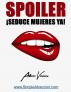 Spoiler! Cómo seducir mujeres hermosas YA! by Adrian Vicario