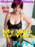 My Wife For Yours • • • Part 4 by Gabriella Vitale