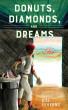 Donuts, Diamonds, & Dreams by Bill Severns