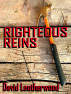 Righteous Reins by David Leatherwood