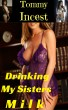 Drinking My Sisters Milk by Tommy Incest