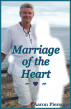 Marriage of the Heart by Aaron Pierson