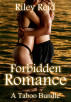 Forbidden Romance: A Taboo Bundle by Riley Reid
