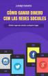 Cómo ganar dinero con las redes sociales by Juanjo Ramos