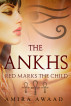 Red Marks the Child, The Ankhs (Book1) by Amira Awaad