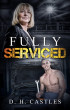 Fully Serviced by Danielle Harriet Castles