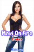 Erotica: Maid On Fire by Tina Long