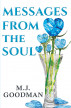 Messages From The Soul by M J Goodman