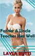 Father & Uncle Teaches Her Well by Layla Butts