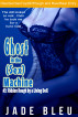 Ghost in the (Sex) Machine #3: Ridden Rough by a Living Doll by Jade Bleu