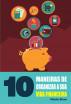 10 Maneiras de organizar a sua vida financeira by 101 Seleções
