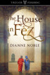 The House in Fez by Dianne Noble