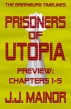 The Greenburg Timelines: Prisoners of Utopia - Chapters 1-5 by J.J. Mainor