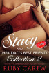 Stacy and Her Dad's Best Friend, Collection 2 by Ruby Carew & Opal Carew