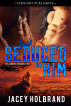 Seduced by Him by Jacey Holbrand