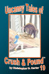 Uncanny Tales of Crush and Pound 19 by Christopher D. Carter