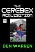 The Cerebex Acquisition by Den Warren
