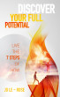 Discover Your Full Potential - Live the 7 Steps of How by Jo Le-Rose