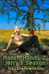 Ranch Hands 2: Jerry's Season by Stephanie L Danielson