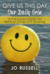 Give Us This Day Our Daily Grin: A Fun-Lovers Guide for Spiritual Living and Growing by Jo Russell
