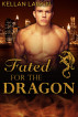 Fated for the Dragon (Dragons of Lake City #4) by kellanlarkin