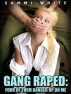 Gang Raped: Four of Them Ganged Up on Me by Sammi White