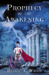 Prophecy of the Awakening by Daniel A. Willis