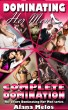 Dominating Her Men: Complete Domination: The Entire Dominating Her Man Series by Alana Melos
