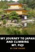 My Journey to Japan and Climbing Mt. Fuji by Thomas Yeager