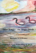 Swan Songs ~ The Magic Bonds by Barbara M Schwarz