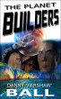 The Planet Builders by Danny Ball