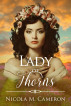 Lady of Thorns by Nicola M. Cameron