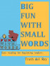 Big Fun with Small Words by Truth del Rey