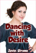 Dancing with Desire by Javin Strome