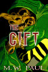 The Gift by M. W. Paul