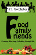 Food ♦ Family ♦ Friends by F.I. Goldhaber