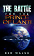 The Battle for the Prince of Lanti by Ben Walsh