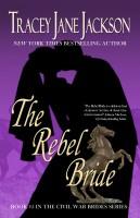 Tracey Jane Jackson - The Rebel Bride