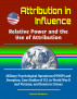 Attribution in Influence: Relative Power and the Use of Attribution - Military Psychological Operations (PSYOP) and Deception, Case Studies of U.S. in World War II and Vietnam, and Russia in Crimea by Progressive Management