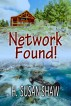 Network Found! by H. Susan Shaw